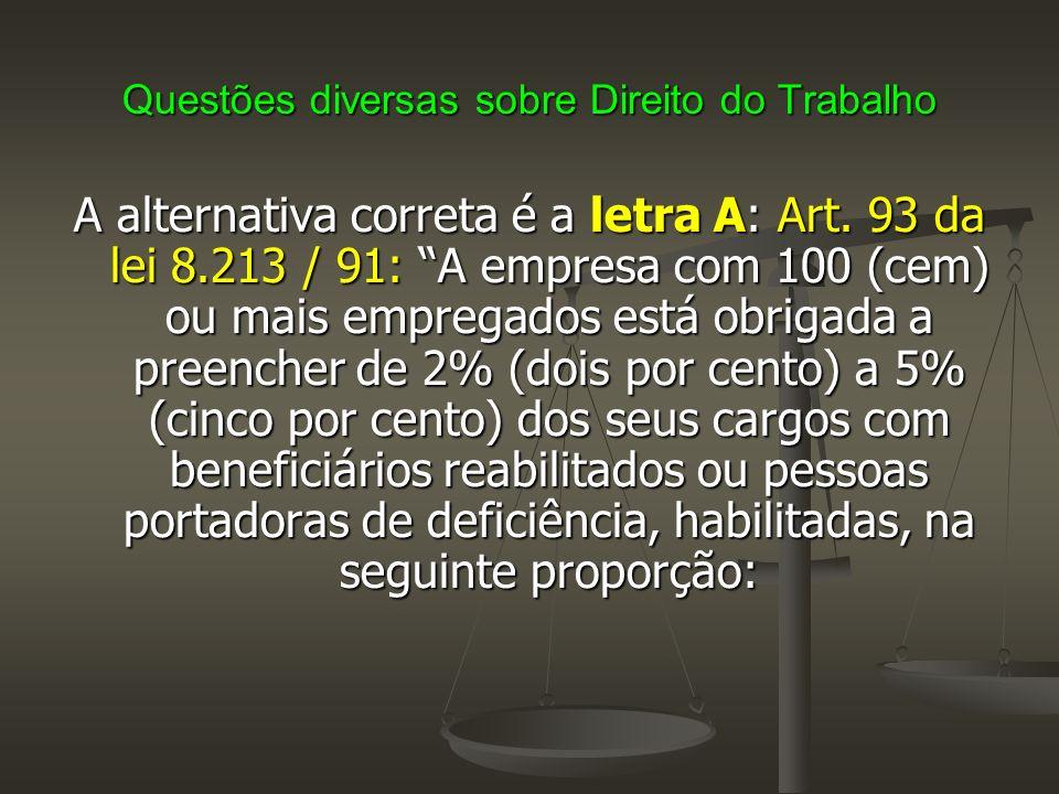 Questões diversas sobre Direito do Trabalho I - até 200 empregados.....2%; II - de 201 a 500......3%; III - de 501 a 1.000........4%; IV - de 1.001 em diante...............5%.