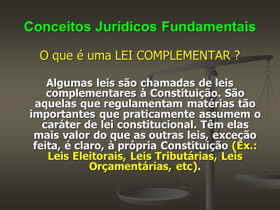 Conceitos Jurídicos Fundamentais O que é uma LEI ORDINÁRIA ou COMUM.