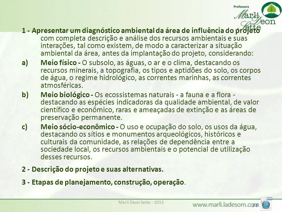 Marli Deon Sette - 201316 1 - Apresentar um diagnóstico ambiental da área de influência do projeto com completa descrição e análise dos recursos ambie