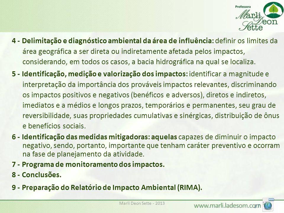 Marli Deon Sette - 201317 4 - Delimitação e diagnóstico ambiental da área de influência: definir os limites da área geográfica a ser direta ou indiret