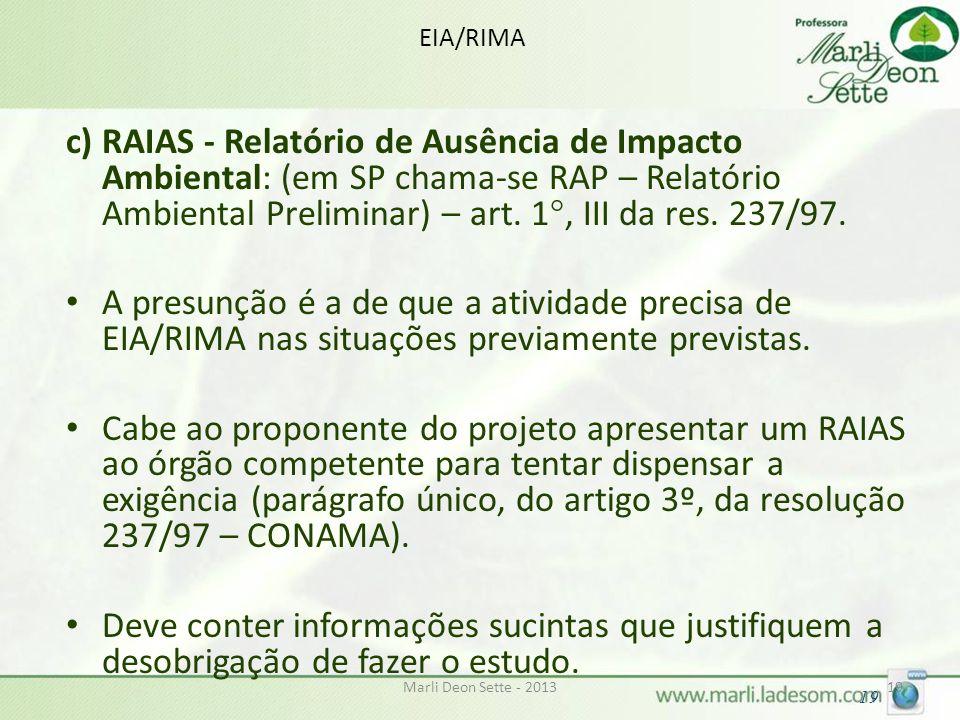 Marli Deon Sette - 201319 EIA/RIMA c) RAIAS - Relatório de Ausência de Impacto Ambiental: (em SP chama-se RAP – Relatório Ambiental Preliminar) – art.