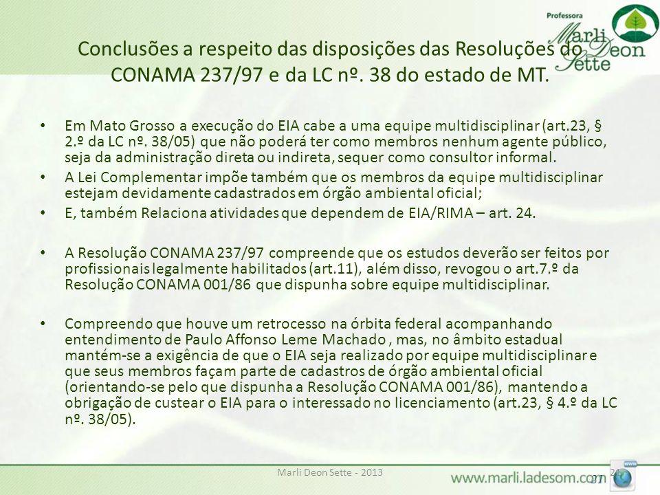Marli Deon Sette - 201321 Conclusões a respeito das disposições das Resoluções do CONAMA 237/97 e da LC nº. 38 do estado de MT. Em Mato Grosso a execu