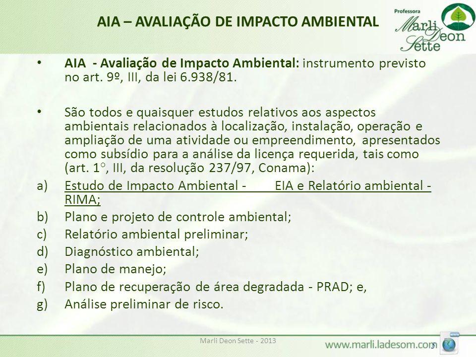 Marli Deon Sette - 20135 5 AIA – AVALIAÇÃO DE IMPACTO AMBIENTAL AIA - Avaliação de Impacto Ambiental: instrumento previsto no art. 9º, III, da lei 6.9
