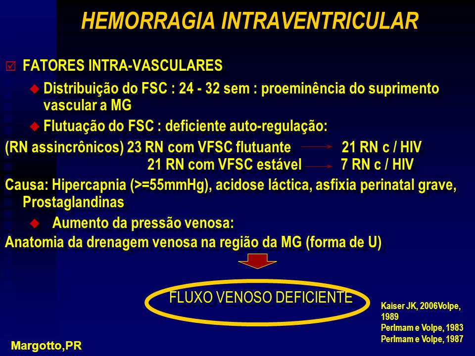 þ þ FATORES INTRA-VASCULARES u u Distribuição do FSC : 24 - 32 sem : proeminência do suprimento vascular a MG u u Flutuação do FSC : deficiente auto-r