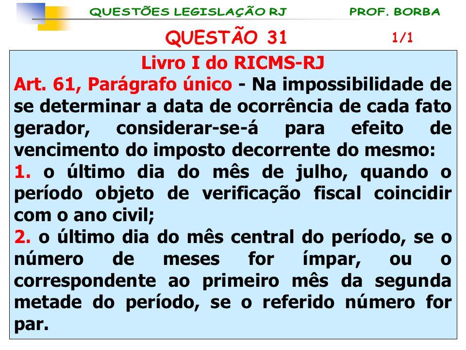 Livro I do RICMS-RJ Art. 61, Parágrafo único - Na impossibilidade de se determinar a data de ocorrência de cada fato gerador, considerar-se-á para efe