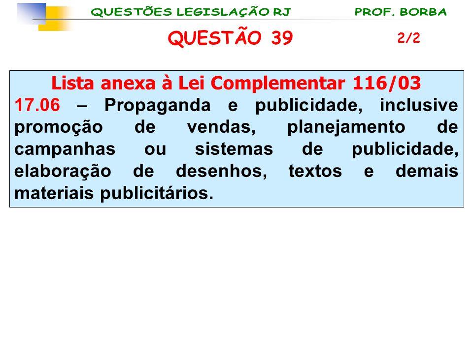 Lista anexa à Lei Complementar 116/03 17.06 – Propaganda e publicidade, inclusive promoção de vendas, planejamento de campanhas ou sistemas de publici