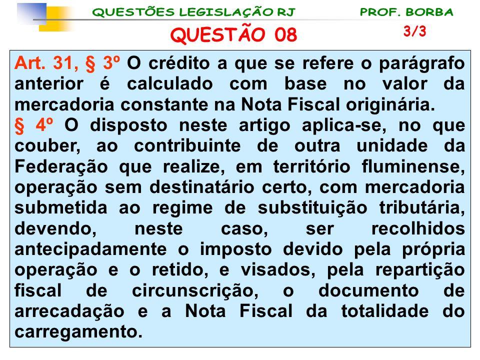 Art. 31, § 3º O crédito a que se refere o parágrafo anterior é calculado com base no valor da mercadoria constante na Nota Fiscal originária. § 4º O d