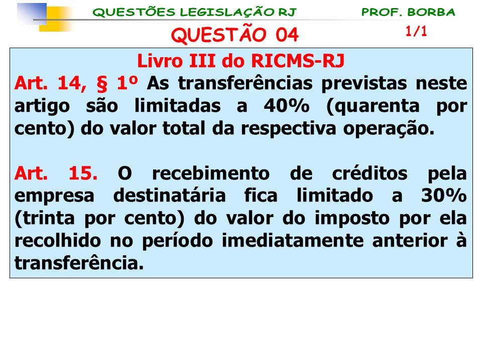 Livro III do RICMS-RJ Art. 14, § 1º As transferências previstas neste artigo são limitadas a 40% (quarenta por cento) do valor total da respectiva ope