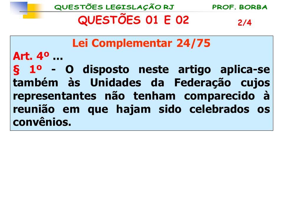 Lei Complementar 24/75 Art. 4º... § 1º - O disposto neste artigo aplica-se também às Unidades da Federação cujos representantes não tenham comparecido