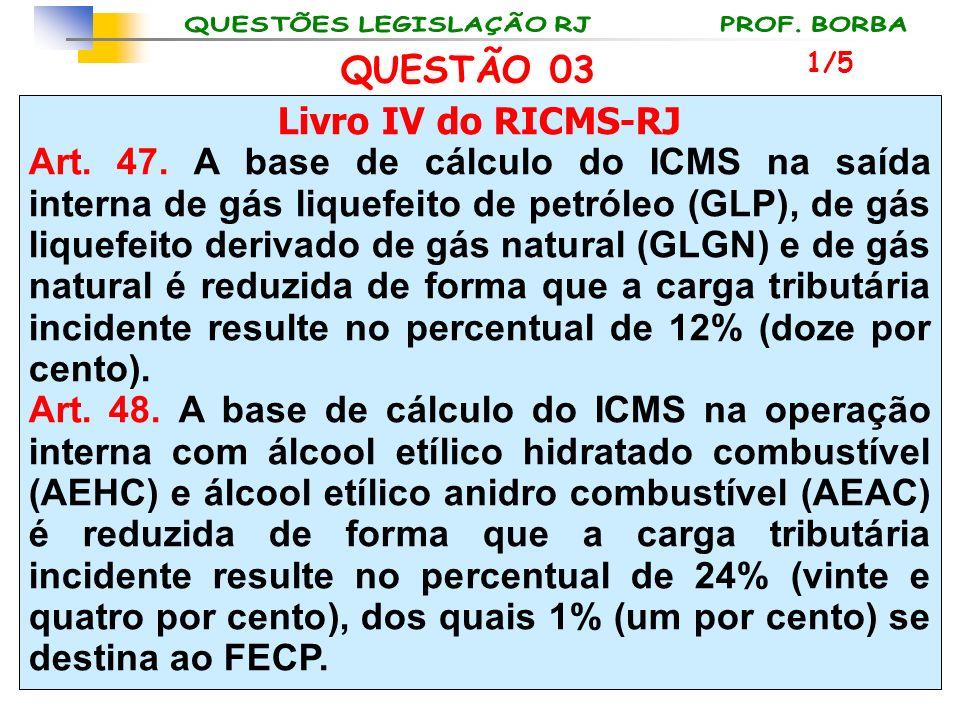 Livro IV do RICMS-RJ Art. 47. A base de cálculo do ICMS na saída interna de gás liquefeito de petróleo (GLP), de gás liquefeito derivado de gás natura