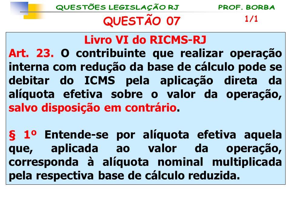 Livro VI do RICMS-RJ Art. 23. O contribuinte que realizar operação interna com redução da base de cálculo pode se debitar do ICMS pela aplicação diret