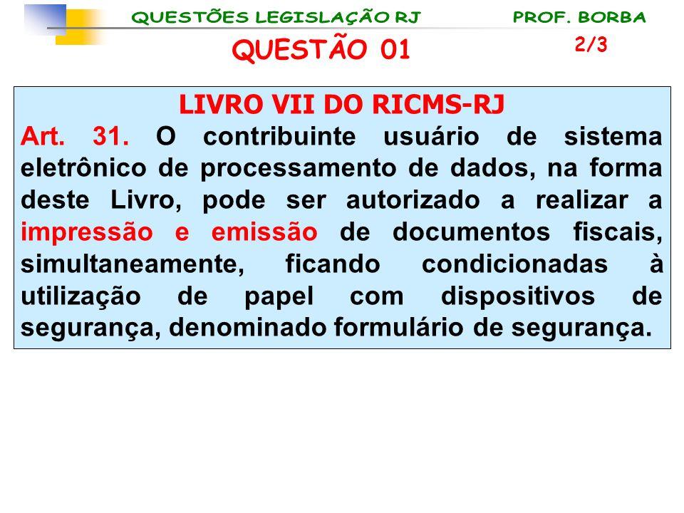 LIVRO VII DO RICMS-RJ Art. 31. O contribuinte usuário de sistema eletrônico de processamento de dados, na forma deste Livro, pode ser autorizado a rea