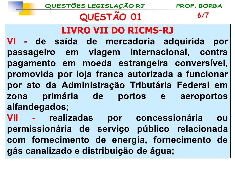LIVRO VII DO RICMS-RJ VI - de saída de mercadoria adquirida por passageiro em viagem internacional, contra pagamento em moeda estrangeira conversível,
