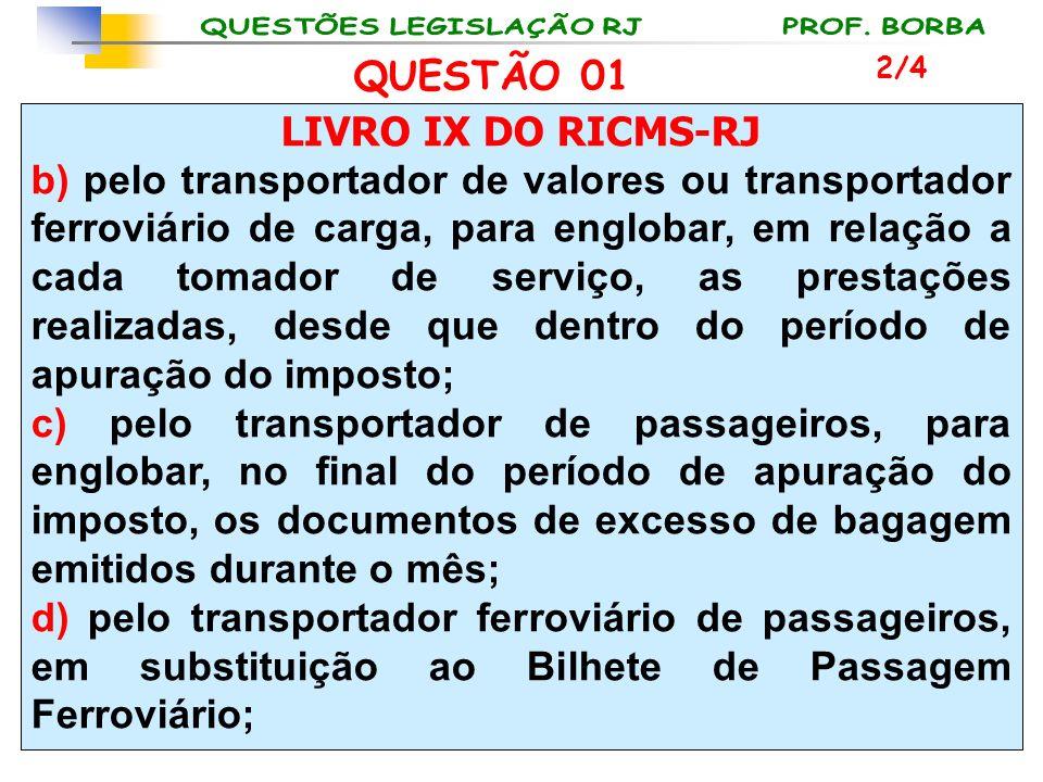 LIVRO IX DO RICMS-RJ b) pelo transportador de valores ou transportador ferroviário de carga, para englobar, em relação a cada tomador de serviço, as p