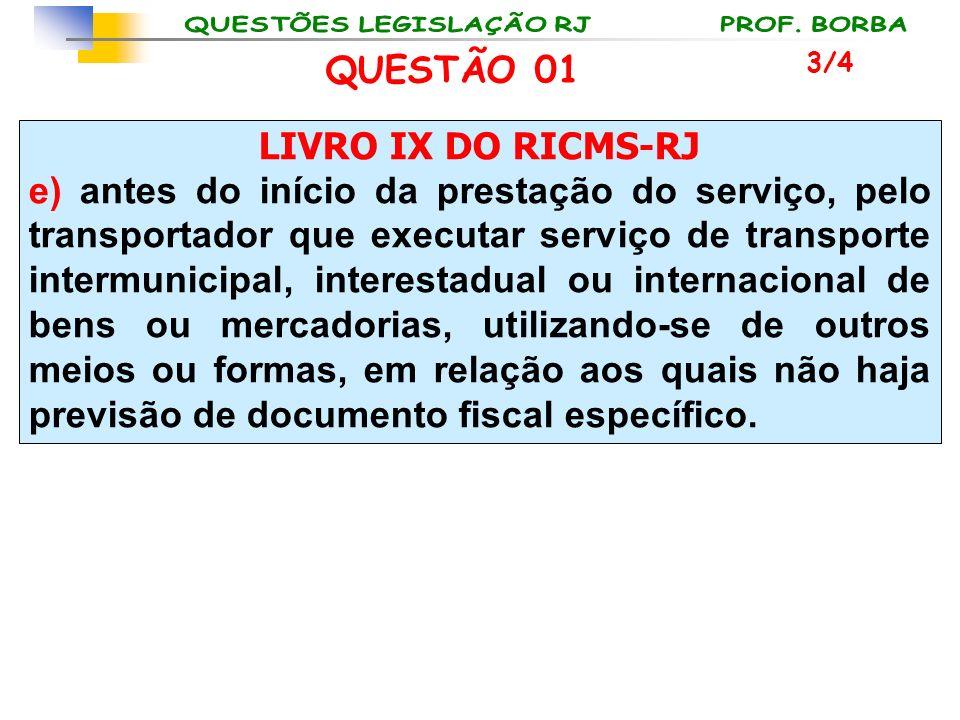 LIVRO IX DO RICMS-RJ e) antes do início da prestação do serviço, pelo transportador que executar serviço de transporte intermunicipal, interestadual o