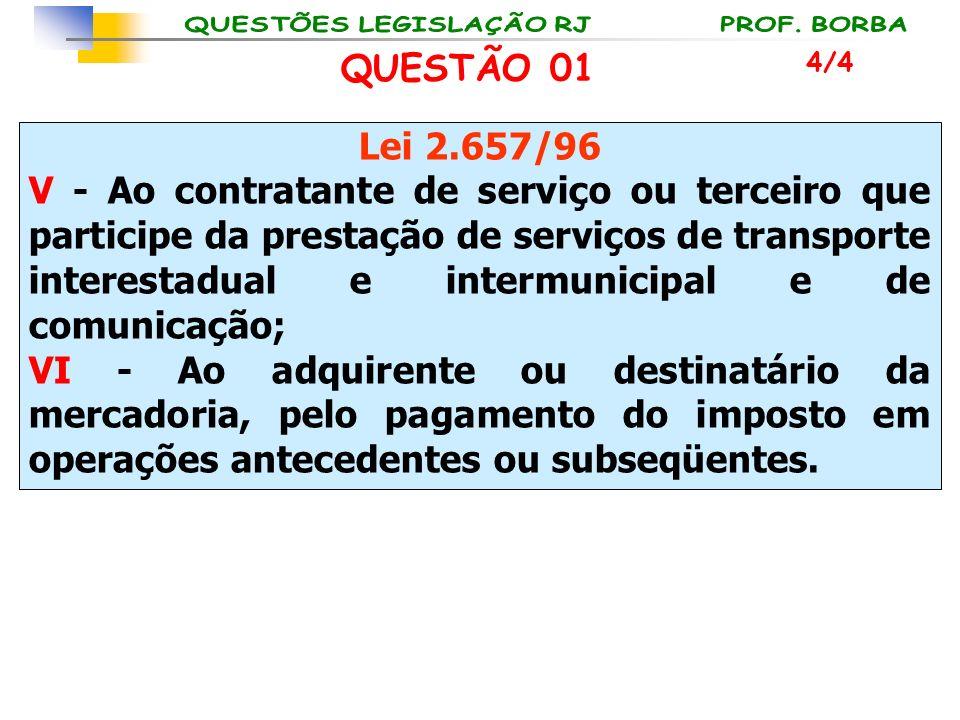 Lei 2.657/96 V - Ao contratante de serviço ou terceiro que participe da prestação de serviços de transporte interestadual e intermunicipal e de comuni