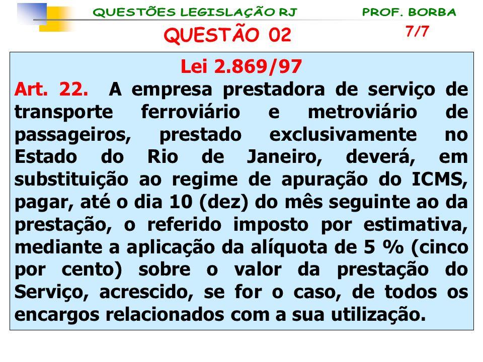 Lei 2.869/97 Art. 22. A empresa prestadora de serviço de transporte ferroviário e metroviário de passageiros, prestado exclusivamente no Estado do Rio