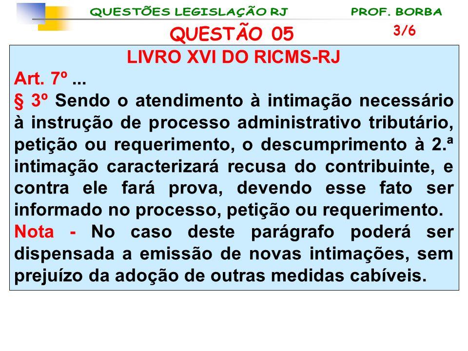 LIVRO XVI DO RICMS-RJ Art. 7º... § 3º Sendo o atendimento à intimação necessário à instrução de processo administrativo tributário, petição ou requeri
