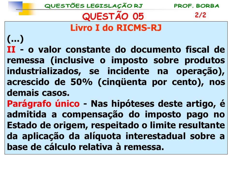 Livro I do RICMS-RJ (...) II - o valor constante do documento fiscal de remessa (inclusive o imposto sobre produtos industrializados, se incidente na
