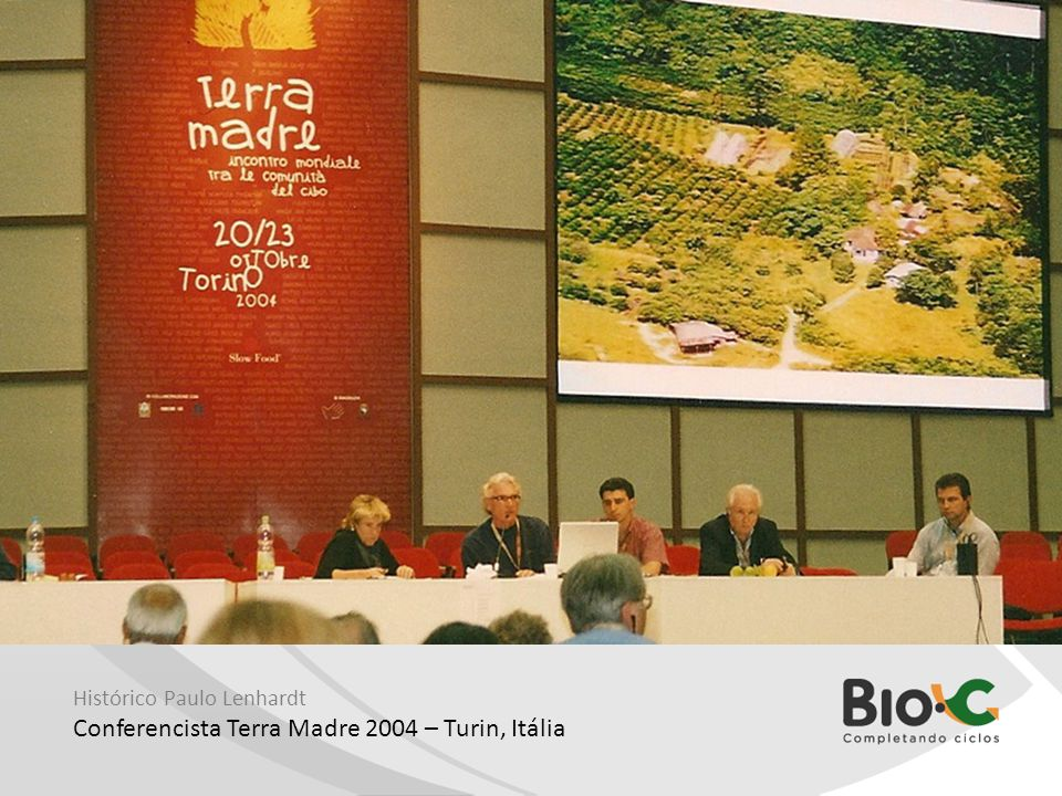 Histórico Paulo Lenhardt Conferencista Terra Madre 2004 – Turin, Itália