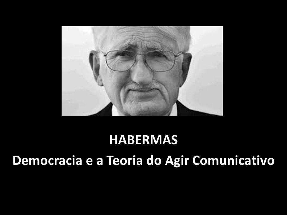 HABERMAS Democracia e a Teoria do Agir Comunicativo