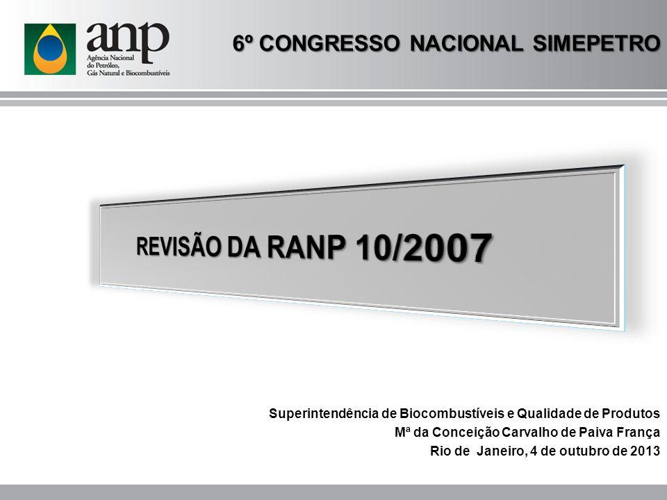 6º CONGRESSO NACIONAL SIMEPETRO Superintendência de Biocombustíveis e Qualidade de Produtos Mª da Conceição Carvalho de Paiva França Rio de Janeiro, 4