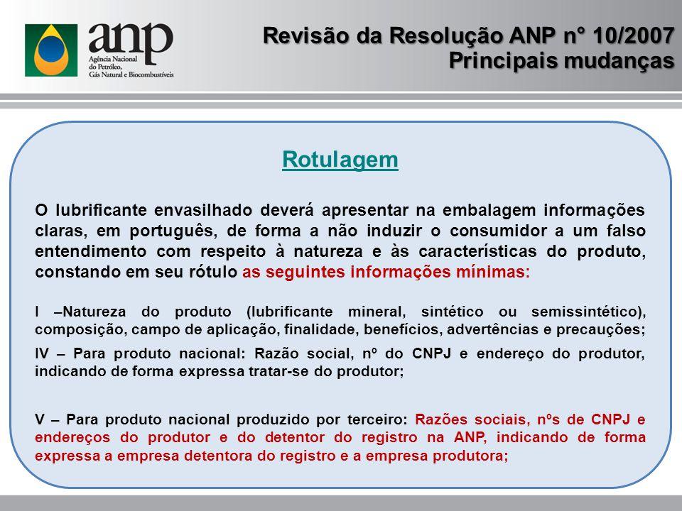 Rotulagem O lubrificante envasilhado deverá apresentar na embalagem informações claras, em português, de forma a não induzir o consumidor a um falso e
