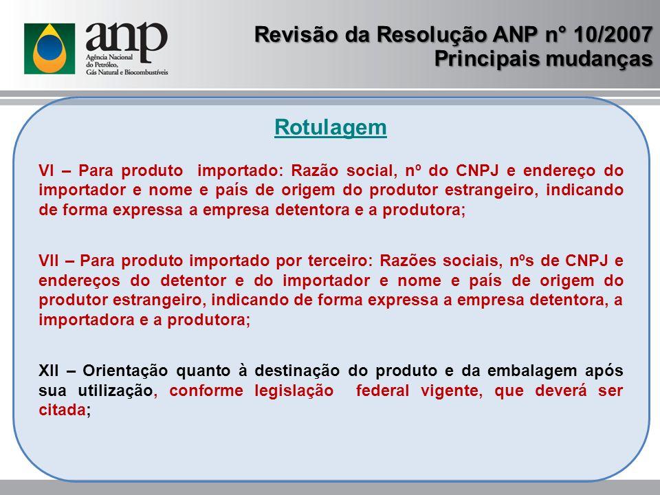 Rotulagem VI – Para produto importado: Razão social, nº do CNPJ e endereço do importador e nome e país de origem do produtor estrangeiro, indicando de