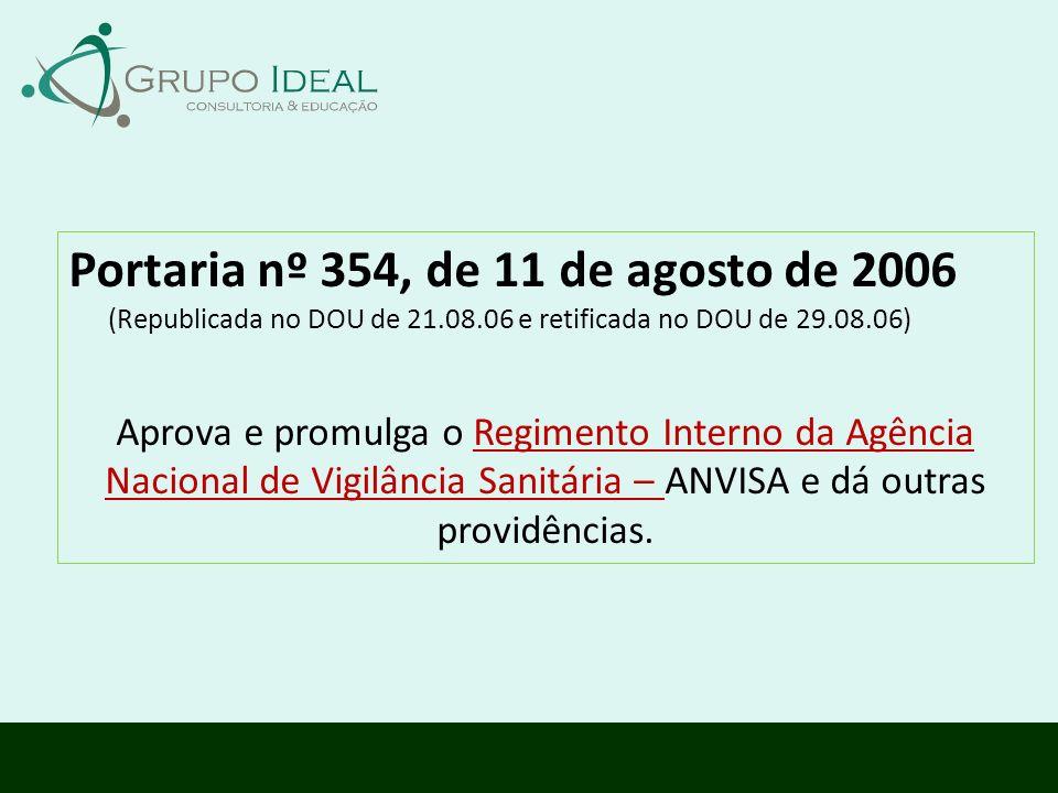 Portaria nº 354, de 11 de agosto de 2006 (Republicada no DOU de 21.08.06 e retificada no DOU de 29.08.06) Aprova e promulga o Regimento Interno da Agê