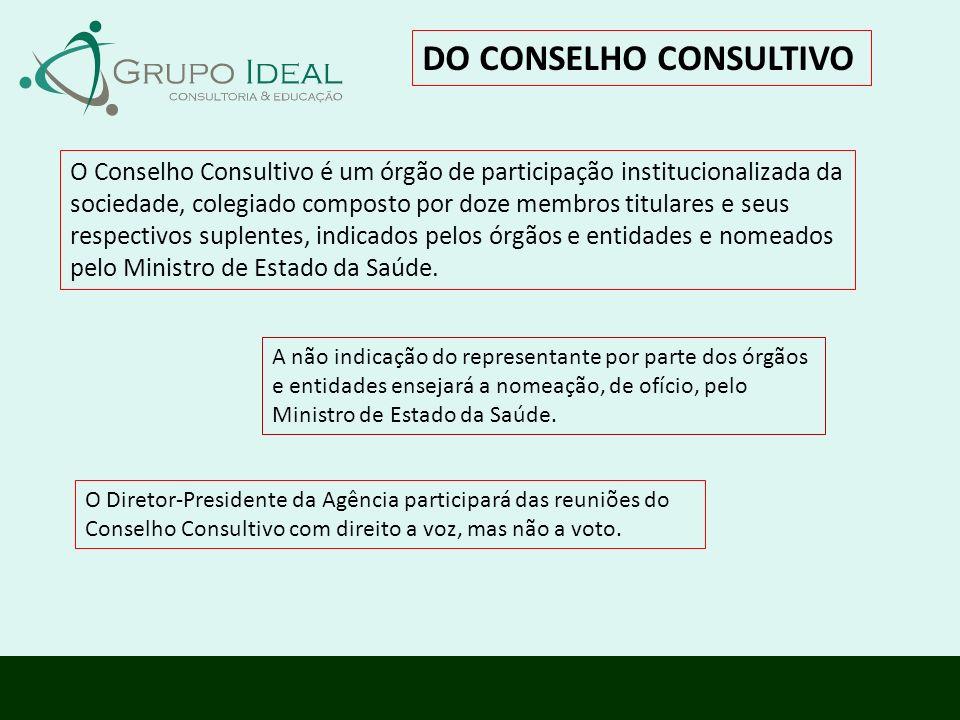 DO CONSELHO CONSULTIVO O Conselho Consultivo é um órgão de participação institucionalizada da sociedade, colegiado composto por doze membros titulares