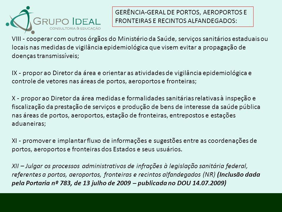 GERÊNCIA-GERAL DE PORTOS, AEROPORTOS E FRONTEIRAS E RECINTOS ALFANDEGADOS: VIII - cooperar com outros órgãos do Ministério da Saúde, serviços sanitári