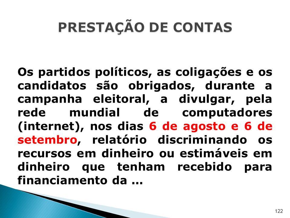Os partidos políticos, as coligações e os candidatos são obrigados, durante a campanha eleitoral, a divulgar, pela rede mundial de computadores (inter