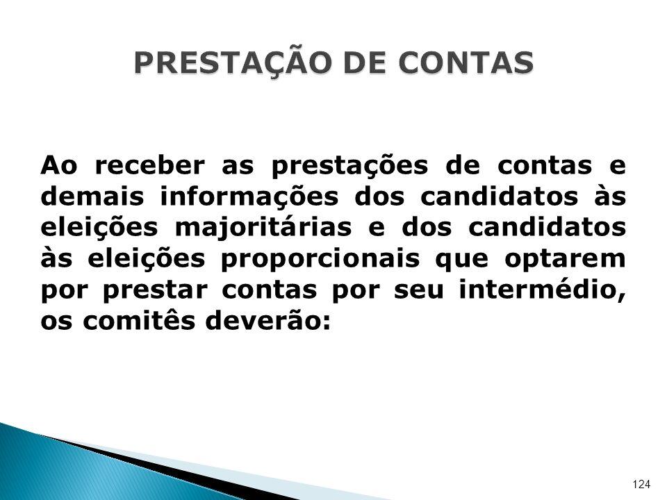 Ao receber as prestações de contas e demais informações dos candidatos às eleições majoritárias e dos candidatos às eleições proporcionais que optarem