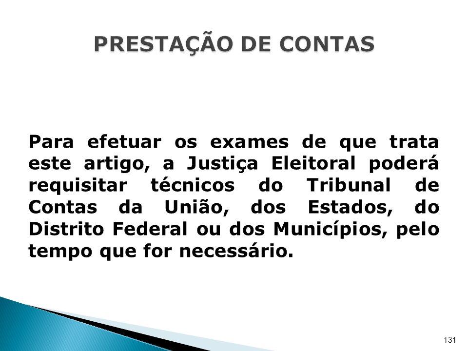 Para efetuar os exames de que trata este artigo, a Justiça Eleitoral poderá requisitar técnicos do Tribunal de Contas da União, dos Estados, do Distri