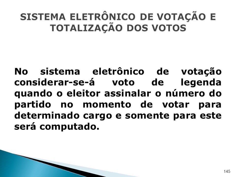 No sistema eletrônico de votação considerar-se-á voto de legenda quando o eleitor assinalar o número do partido no momento de votar para determinado c