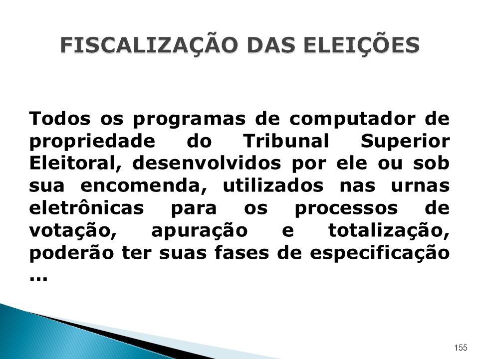 Todos os programas de computador de propriedade do Tribunal Superior Eleitoral, desenvolvidos por ele ou sob sua encomenda, utilizados nas urnas eletr