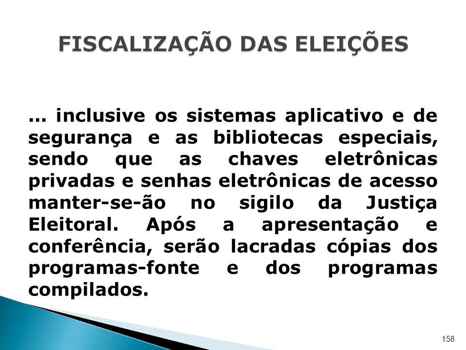... inclusive os sistemas aplicativo e de segurança e as bibliotecas especiais, sendo que as chaves eletrônicas privadas e senhas eletrônicas de acess