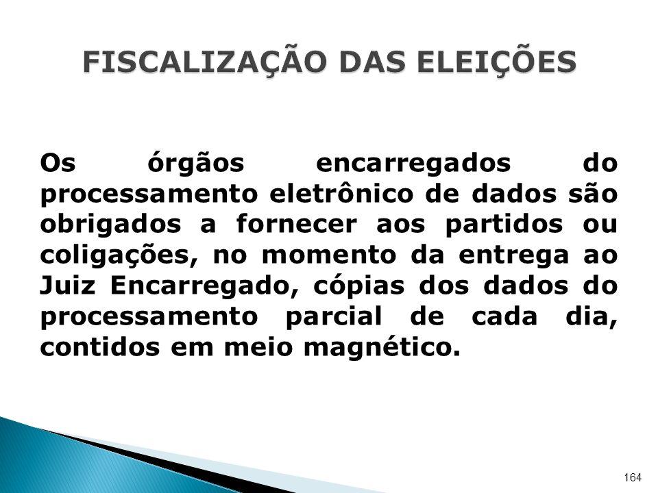 Os órgãos encarregados do processamento eletrônico de dados são obrigados a fornecer aos partidos ou coligações, no momento da entrega ao Juiz Encarre