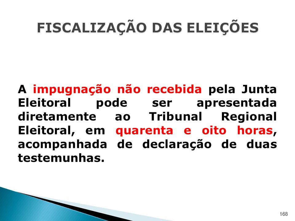 A impugnação não recebida pela Junta Eleitoral pode ser apresentada diretamente ao Tribunal Regional Eleitoral, em quarenta e oito horas, acompanhada