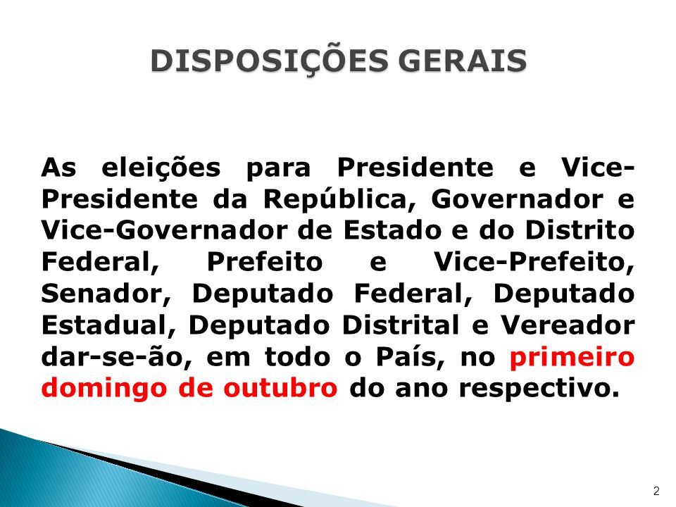 As eleições para Presidente e Vice- Presidente da República, Governador e Vice-Governador de Estado e do Distrito Federal, Prefeito e Vice-Prefeito, S