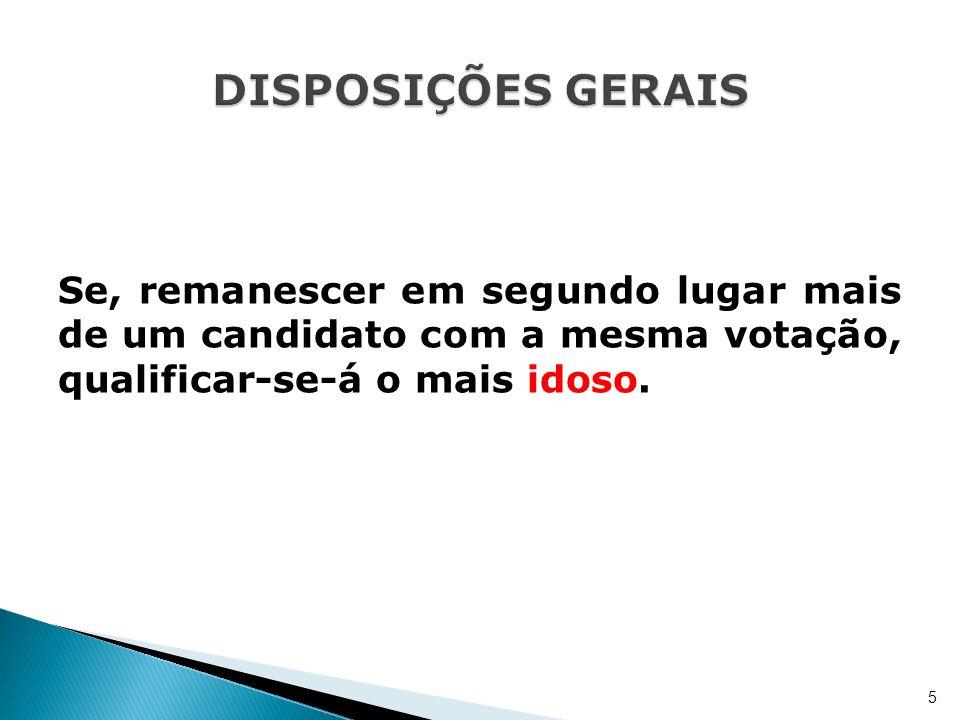 Se, remanescer em segundo lugar mais de um candidato com a mesma votação, qualificar-se-á o mais idoso. 5