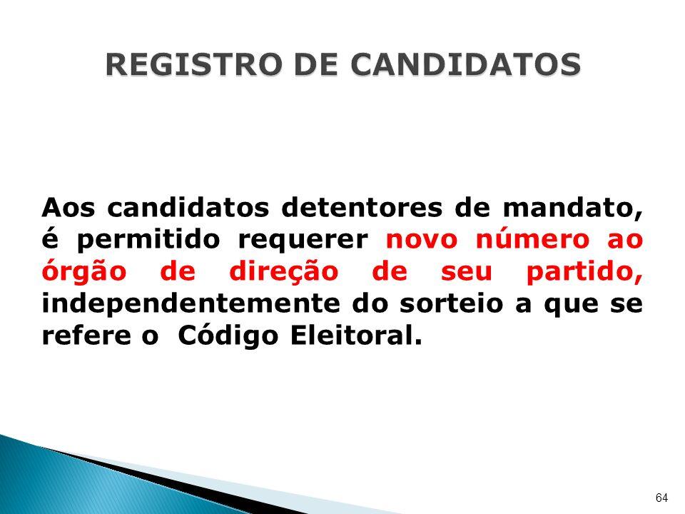 Aos candidatos detentores de mandato, é permitido requerer novo número ao órgão de direção de seu partido, independentemente do sorteio a que se refer