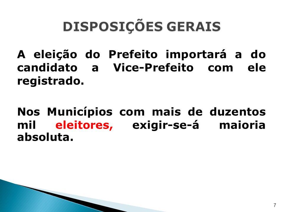 O cancelamento do registro do candidato será decretado pela Justiça Eleitoral, após solicitação do partido.