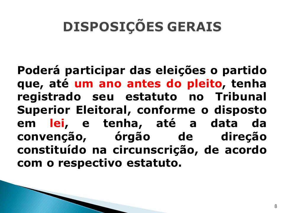 Poderá participar das eleições o partido que, até um ano antes do pleito, tenha registrado seu estatuto no Tribunal Superior Eleitoral, conforme o dis