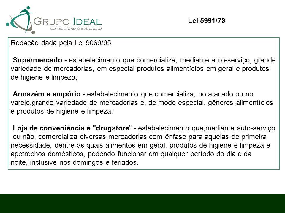 Redação dada pela Lei 9069/95 Supermercado - estabelecimento que comercializa, mediante auto-serviço, grande variedade de mercadorias, em especial pro