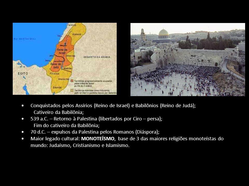 Conquistados pelos Assírios (Reino de Israel) e Babilônios (Reino de Judá); Cativeiro da Babilônia; 539 a.C.