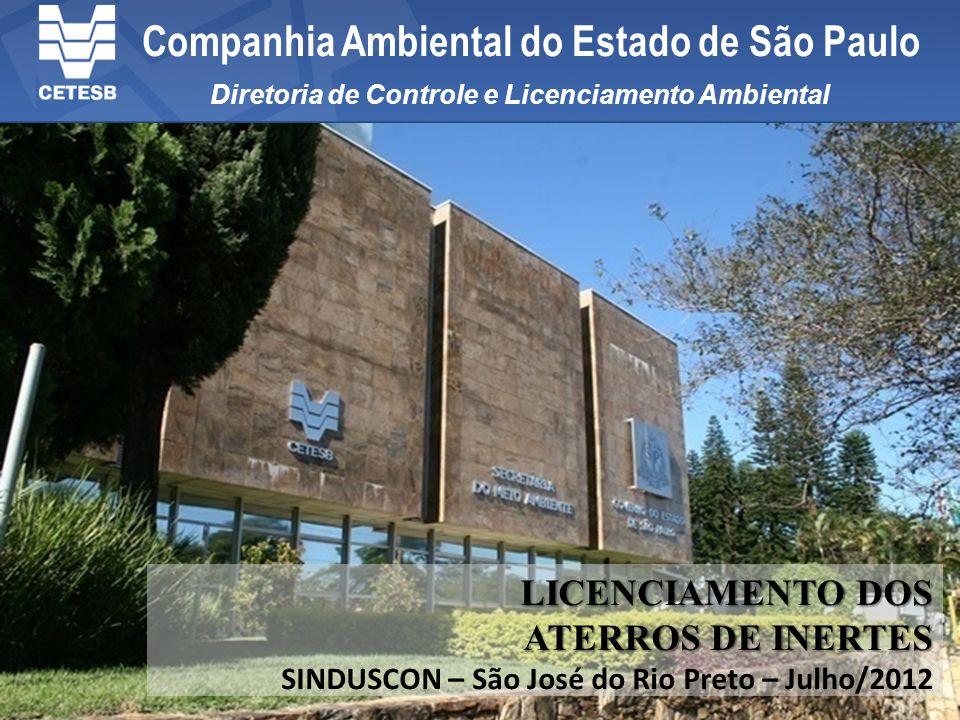 Agosto / 2011 PROJETO INTEGRAÇÃO DIVISÃO AF Diretoria de Controle e Licenciamento Ambiental Companhia Ambiental do Estado de São Paulo LICENCIAMENTO D