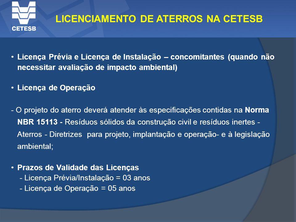 Licença Prévia e Licença de Instalação – concomitantes (quando não necessitar avaliação de impacto ambiental) Licença de Operação - O projeto do aterr