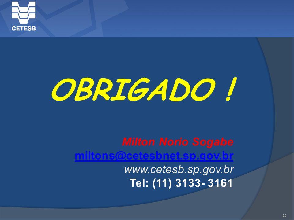 36 OBRIGADO ! Milton Norio Sogabe miltons@cetesbnet.sp.gov.br www.cetesb.sp.gov.br Tel: (11) 3133- 3161