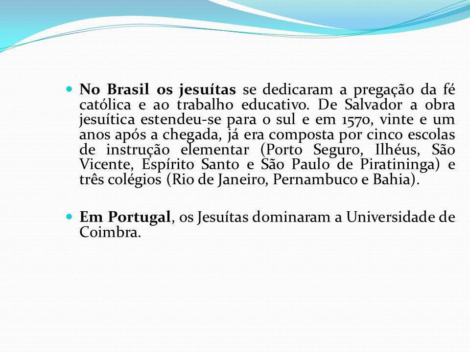 No Brasil os jesuítas se dedicaram a pregação da fé católica e ao trabalho educativo. De Salvador a obra jesuítica estendeu-se para o sul e em 1570, v